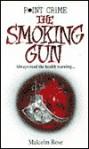 The Smoking Gun - Malcolm Rose