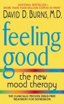 Feeling Good: The New Mood Therapy - David D. Burns