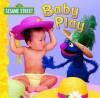 Baby Play (Sesame Street) - John E. Barrett, Danielle Obinger