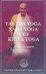 Tantra Yoga Nada Yoga Kriya Yoga - Sivananda Saraswati