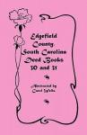 Edgefield County, South Carolina: Deed Books 30 and 31 - Carol Wells