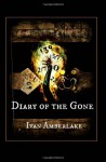 Diary of the Gone - Ivan Amberlake