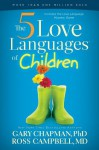 The 5 Love Languages of Children - Gary D. Chapman, Ross Campbell