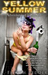Yellow Summer: Adventures of a Pee Slut - Lindsey Flinch Bedder, Antoinette M--