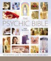 The Psychic Bible: The Definitive Guide to Developing Your Psychic Skills - Jane Struthers