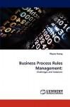 Business Process Rules Management: - Wayne Huang