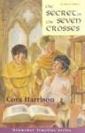 The Secret of the Seven Crosses - Cora Harrison