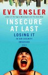 Insecure at Last: Losing it in Our Security-Obsessed World - Eve Ensler