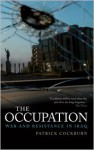 The Occupation: War and Resistance in Iraq - Patrick Cockburn