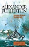 Storm Force to Narvik: The Nicholas Everard World War II Saga Book 1: Bk. 1 - Alexander Fullerton