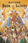 Picture Book of Saints: Illustrated Lives of the Saints for Young and Old - Lawrence G. Lovasik