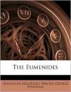 The Eumenides - Aeschylus, E.D.A. Morshead