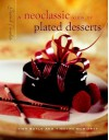 Grand Finales: A Neoclassic View of Plated Desserts - Tish Boyle, Timothy Moriarty