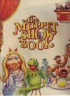 The Muppet Show Book - Jim Henson, Tudor Banuş