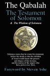 Qabalah - The Testament of Solomon - The Wisdom of Solomon - Steven Ashe