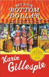 Bet Your Bottom Dollar: A Bottom Dollar Girls Novel - Karin Gillespie