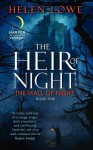 The Heir of Night (The Wall of Night, #1) - Helen Lowe