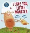 I Love You, Little Monster - Giles Andreae, Jess Mikhail