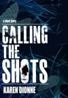 Calling The Shots - Karen Dionne