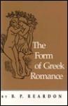 The Form of Greek Romance - Bryan P. Reardon