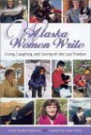 Alaska Women Write - Dana Stabenow, Betty Monthei, Kathy Hughes, Janet McCart