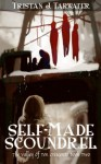 Self-Made Scoundrel - Tristan J. Tarwater