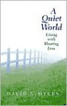A Quiet World: Living with Hearing Loss - David G. Myers
