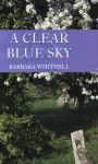 A Clear Blue Sky - Barbara Whitnell