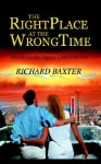 The Right Place at the Wrong Time: Murder at the Yuppie Condominium - Richard Baxter
