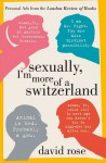 Sexually, I'm More of a Switzerland - David Rose