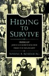 Hiding to Survive: Stories of Jewish Children Rescued from the Holocaust - Maxine B. Rosenberg, John Sherrill