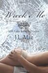 Wreck Me - J.L. Mac