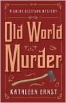 Old World Murder (A Chloe Ellefson Mystery #1) - Kathleen Ernst