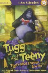 Tugg and Teeny: That's What Friends Are for - J. Patrick Lewis, Christopher Denise