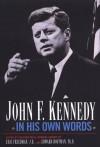John F. Kennedy In His Own Words - Eric Freedman, Edward Hoffman