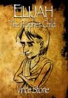 Elijah: The Prophet Child - Vince Stone