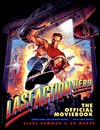 Last Action Hero: The Official Moviebook - Steve Newman, Ed Marsh