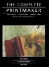 Complete Printmaker - John Ross, Tim Ross