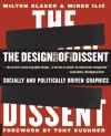 The Design of Dissent: Socially and Politically Driven Graphics - Milton Glaser, Mirko Ilić, Tony Kushner