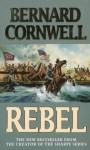 Rebel (The Starbuck Chronicles, #1) - Bernard Cornwell