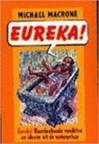 Eureka! : baanbrekende vondsten en ideeën uit de wetenschap - Michael Marcone, Peter Abelsen