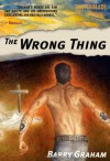 The Wrong Thing - Barry Graham