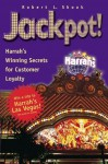 Jackpot! Harrah's Winning Secrets for Customer Loyalty - Robert L. Shook