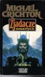 Zjadacze umarłych: Rękopis ibn-Fadlana opisujący jego przygody wśród wikingów A. D. 922 - Michael Crichton