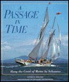 A Passage in Time: Along the Coast of Maine by Schooner - Peter H. Spectre, Benjamin Mendlowitz