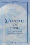 Despierta del Sueno: Una Presentacion de un Curso de Milagros = Awaken from the Dreams - Gloria Wapnick, Kenneth Wapnick