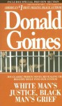 White Man's Justice, Black Man's Grief - Donald Goines, Donald Goines