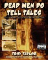 Dead Men Do Tell Tales - Troy Taylor