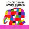 Elmer's Colours (English-Italian) (Elmer series) - David McKee, Roberta Umicini