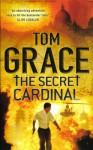 The Secret Cardinal - Tom Grace